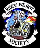 Ride 'til We Rot Society